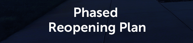 Phased Reopening Plan